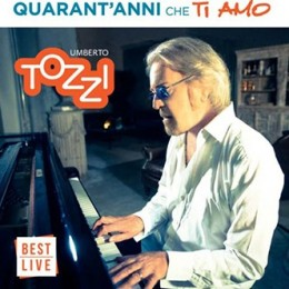 Umberto Tozzi   Forty years I love you