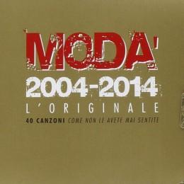 Moda   2004-2014 l'originale