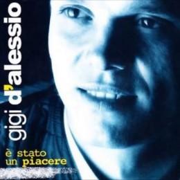 Gigi D'Alessio -  e' stato un piacere