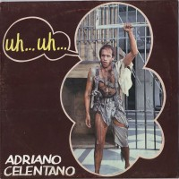 Adriano Celentano  Uh Uh