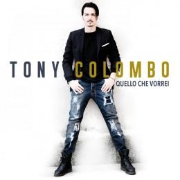Tony Colombo Quello che vorrei