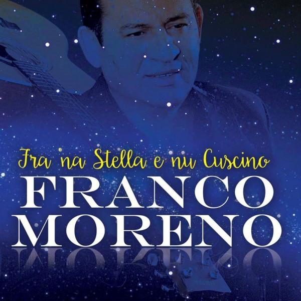 Franco Moreno Fra na stella e nu cuscino