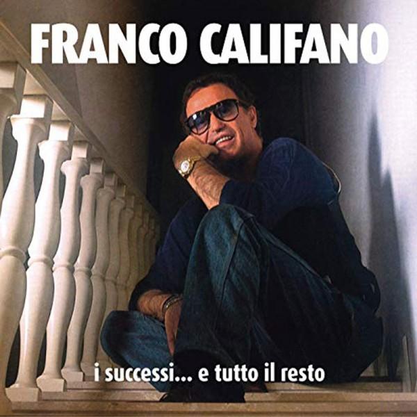 Franco Califano I Successi e tutto il resto