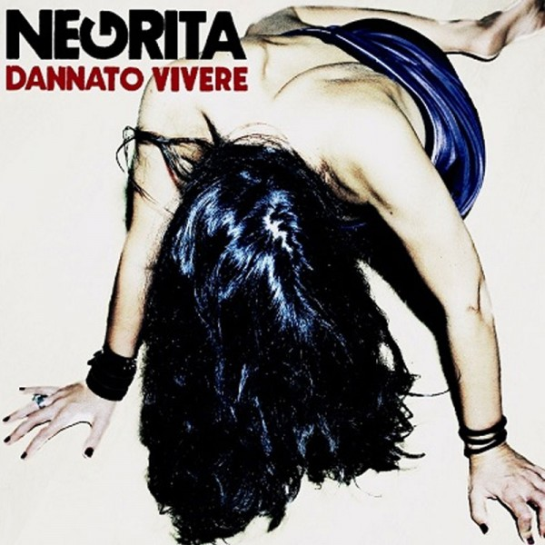 Negrita Dannato Vivere