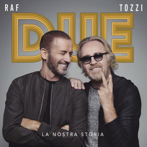 Raf Umberto Tozzi Due La Nostra Storia
