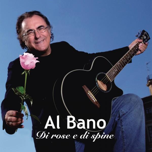 Al Bano Di Rose E Di Spine